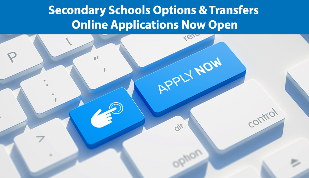 Apply Now for Options/Transfers for Secondary Schools