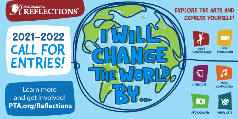 PTA Reflections Contest due by Oct. 22nd – I WILL CHANGE THE WORLD BY…